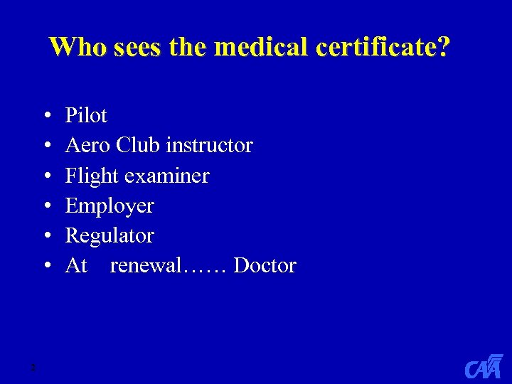 Who sees the medical certificate? • • • 2 Pilot Aero Club instructor Flight