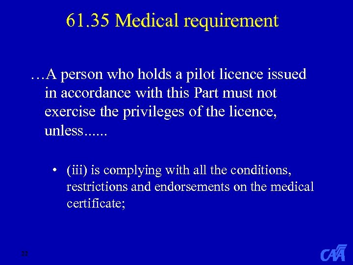 61. 35 Medical requirement …A person who holds a pilot licence issued in accordance