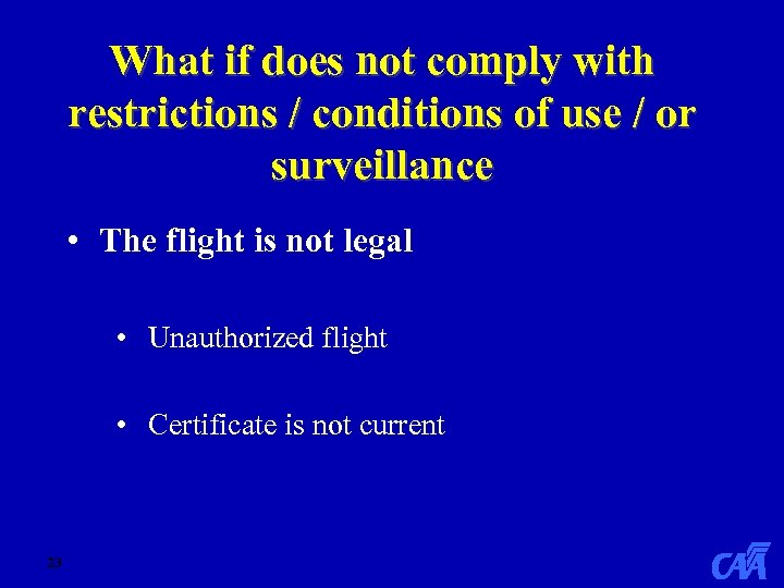 What if does not comply with restrictions / conditions of use / or surveillance