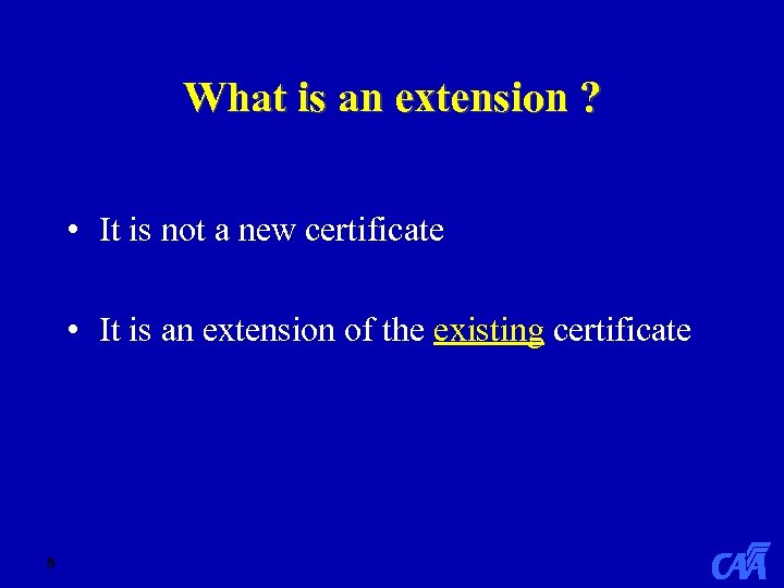 What is an extension ? • It is not a new certificate • It