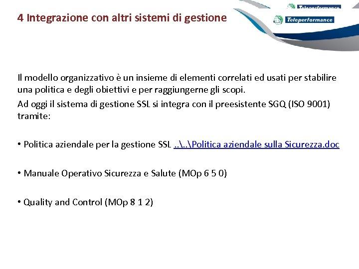 4 Integrazione con altri sistemi di gestione Il modello organizzativo è un insieme di
