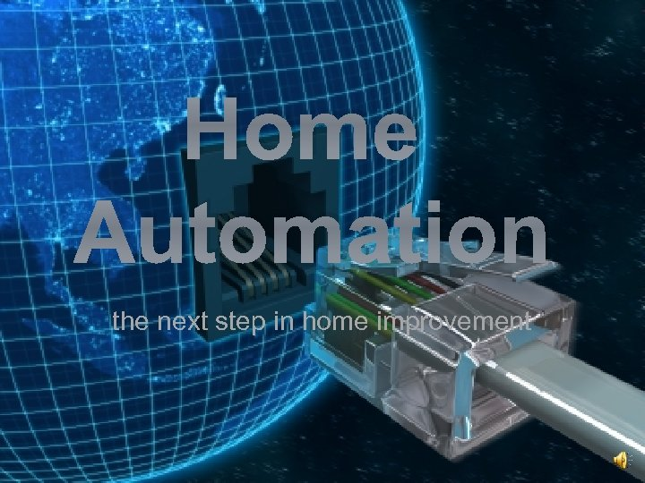 Home Automation the next step in home improvement