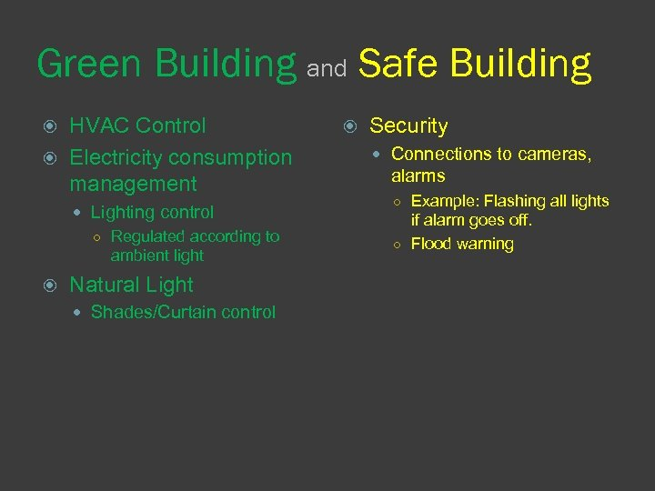 Green Building and Safe Building HVAC Control Electricity consumption management Lighting control ○ Regulated