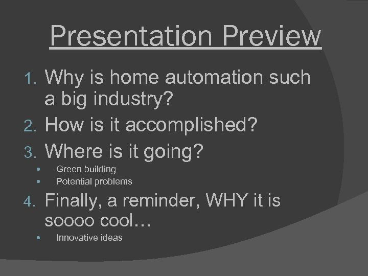 Presentation Preview Why is home automation such a big industry? 2. How is it