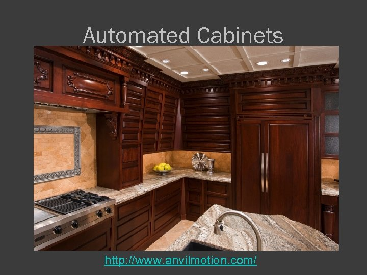 Automated Cabinets http: //www. anvilmotion. com/