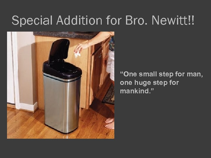 """Special Addition for Bro. Newitt!! """"One small step for man, one huge step for"""