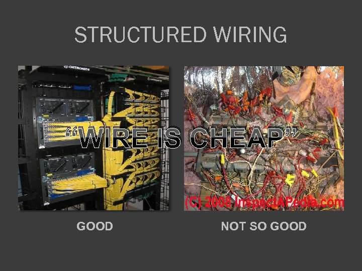 """STRUCTURED WIRING """"WIRE IS CHEAP"""" GOOD NOT SO GOOD"""