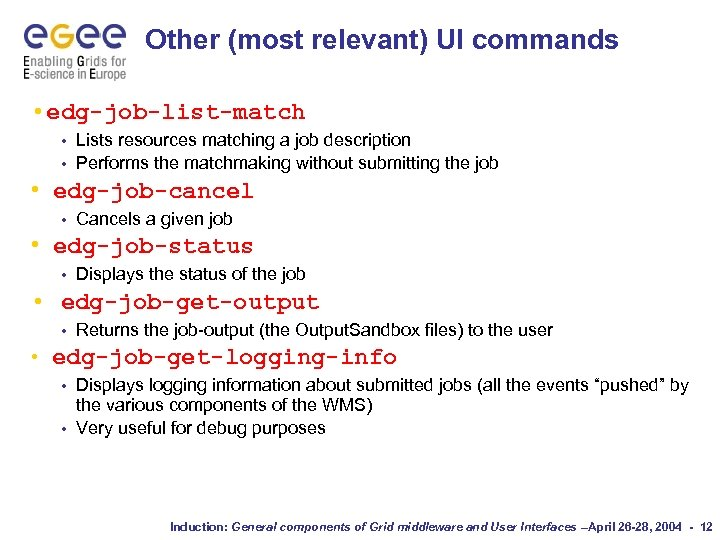 Other (most relevant) UI commands • edg-job-list-match Lists resources matching a job description •
