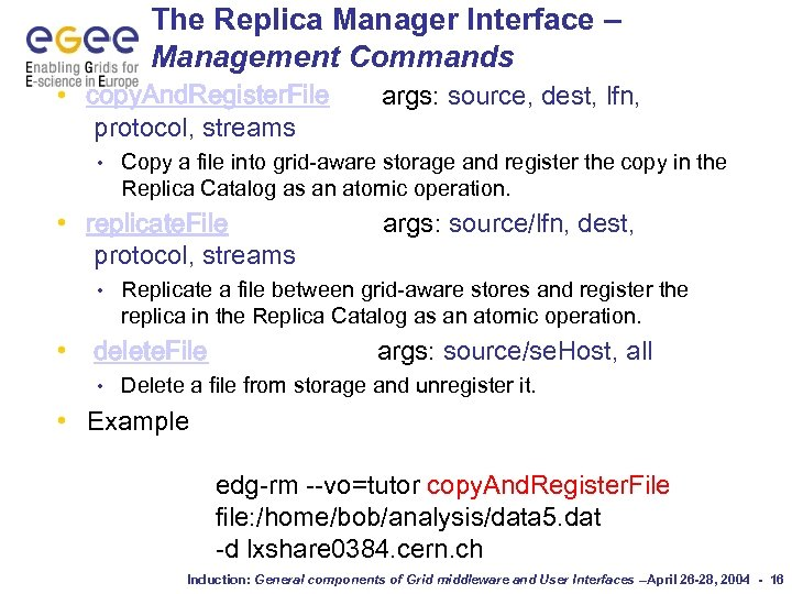 The Replica Manager Interface – Management Commands • copy. And. Register. File protocol, streams
