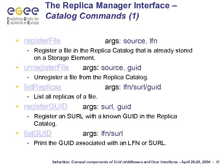 The Replica Manager Interface – Catalog Commands (1) • register. File • Register a