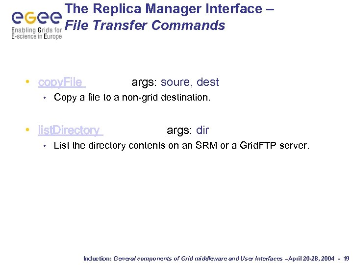 The Replica Manager Interface – File Transfer Commands • copy. File • args: soure,