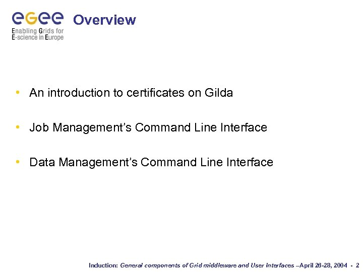 Overview • An introduction to certificates on Gilda • Job Management's Command Line Interface