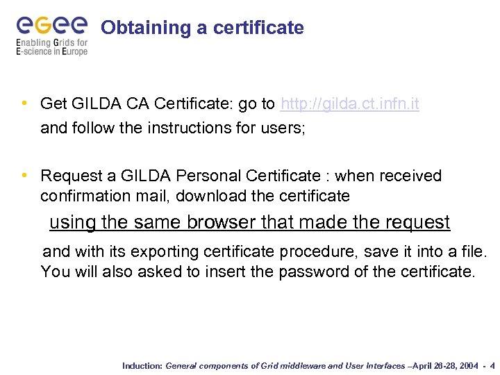 Obtaining a certificate • Get GILDA CA Certificate: go to http: //gilda. ct. infn.