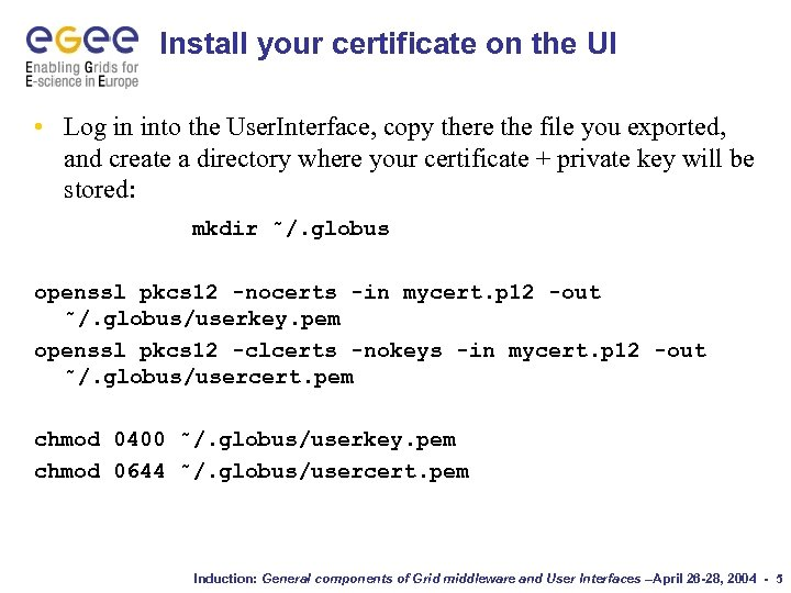 Install your certificate on the UI • Log in into the User. Interface, copy