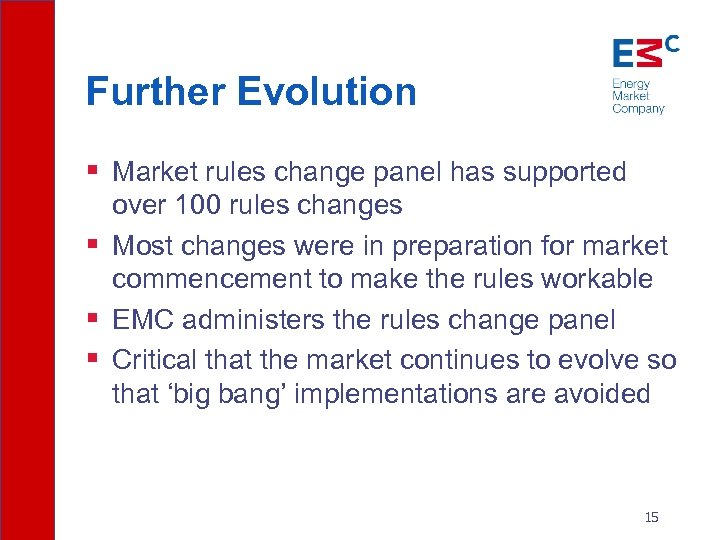 Further Evolution § Market rules change panel has supported over 100 rules changes §