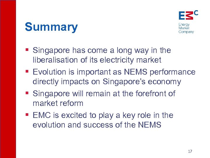Summary § Singapore has come a long way in the liberalisation of its electricity