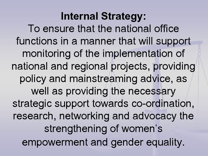 Internal Strategy: To ensure that the national office functions in a manner that will