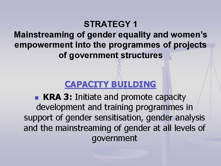 STRATEGY 1 Mainstreaming of gender equality and women's empowerment into the programmes of projects
