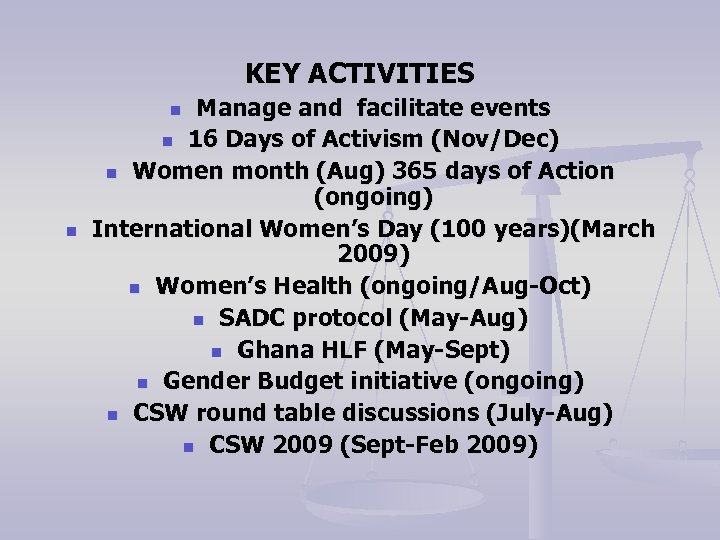 KEY ACTIVITIES Manage and facilitate events n 16 Days of Activism (Nov/Dec) n Women