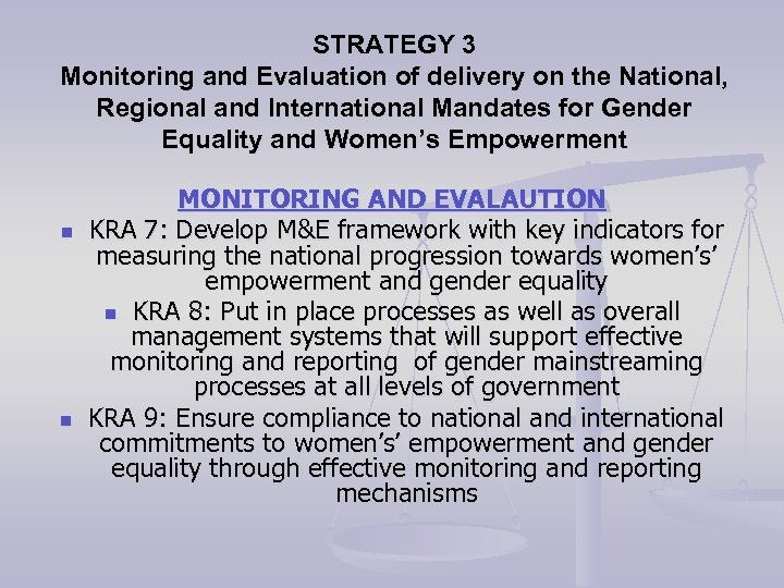 STRATEGY 3 Monitoring and Evaluation of delivery on the National, Regional and International Mandates