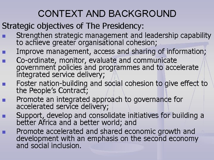 CONTEXT AND BACKGROUND Strategic objectives of The Presidency: n n n n Strengthen strategic
