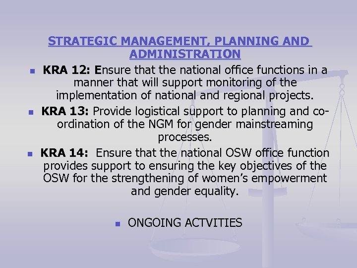 n n n STRATEGIC MANAGEMENT, PLANNING AND ADMINISTRATION KRA 12: Ensure that the national