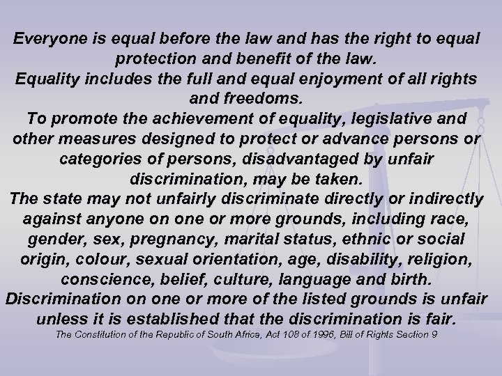 Everyone is equal before the law and has the right to equal protection and