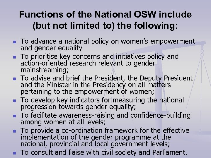 Functions of the National OSW include (but not limited to) the following: n n