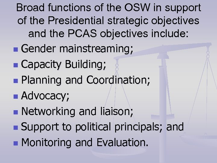Broad functions of the OSW in support of the Presidential strategic objectives and the