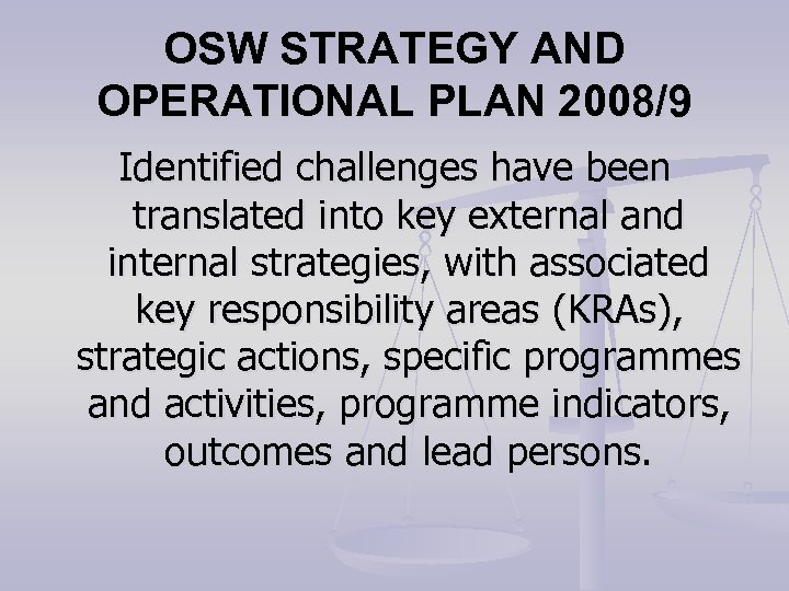 OSW STRATEGY AND OPERATIONAL PLAN 2008/9 Identified challenges have been translated into key external