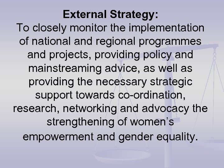 External Strategy: To closely monitor the implementation of national and regional programmes and projects,