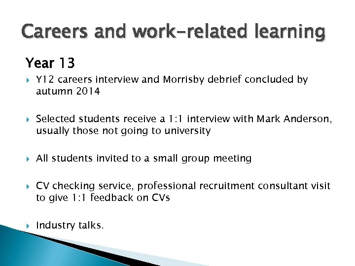 Careers and work-related learning Year 13 Y 12 careers interview and Morrisby debrief concluded