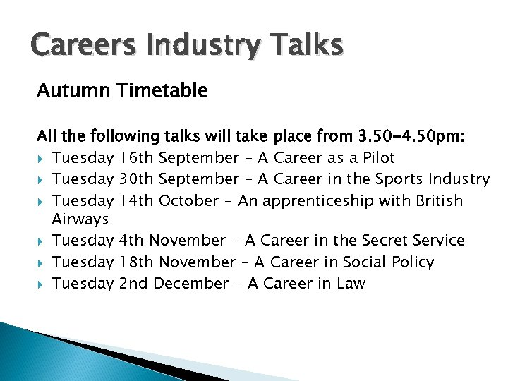 Careers Industry Talks Autumn Timetable All the following talks will take place from 3.