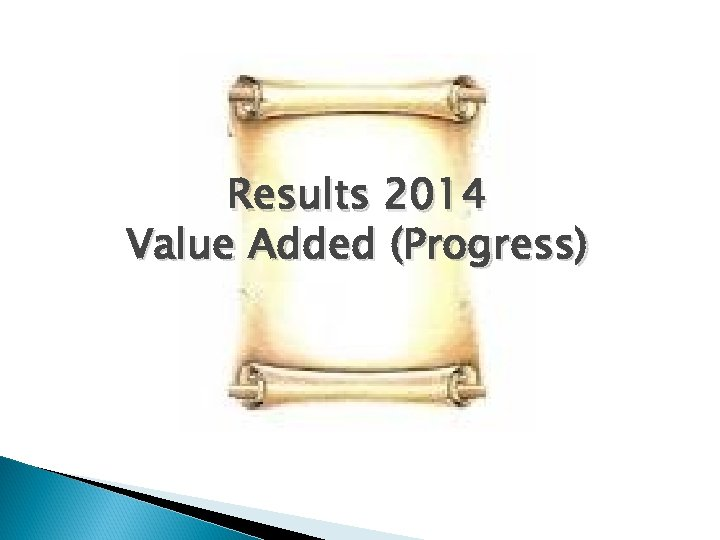 Results 2014 Value Added (Progress)