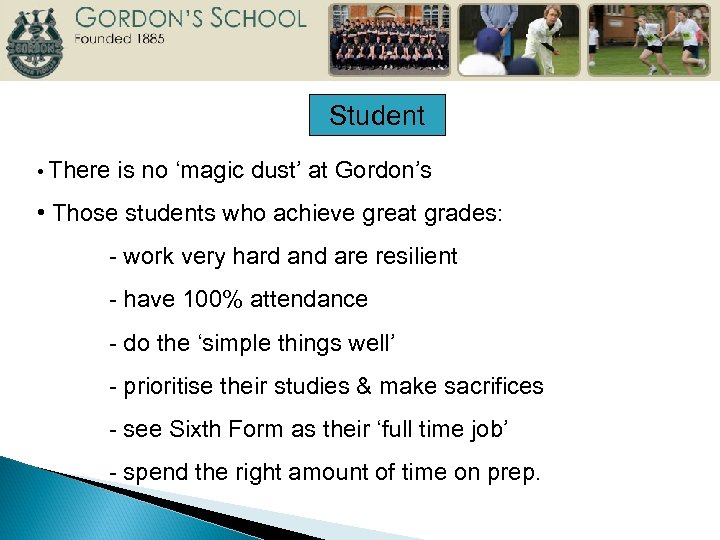 Student • There is no 'magic dust' at Gordon's • Those students who achieve