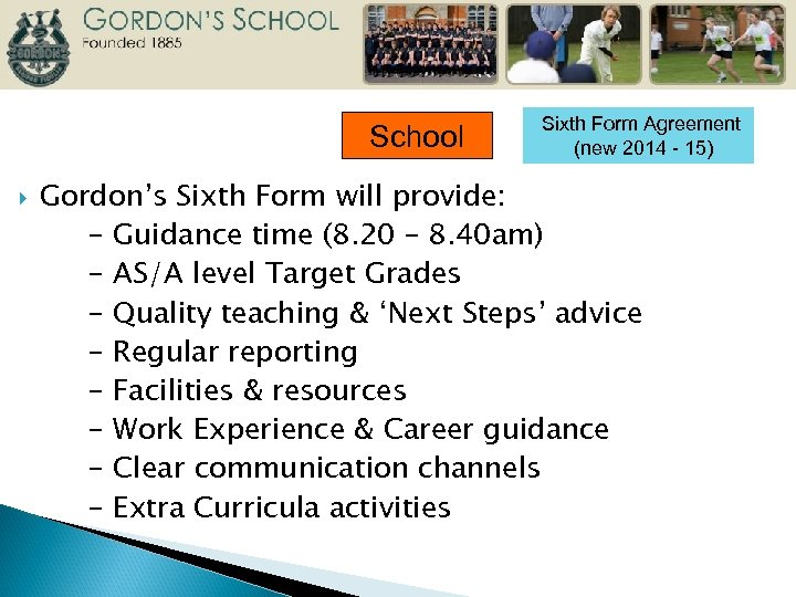 School Sixth Form Agreement (new 2014 - 15) Gordon's Sixth Form will provide: -