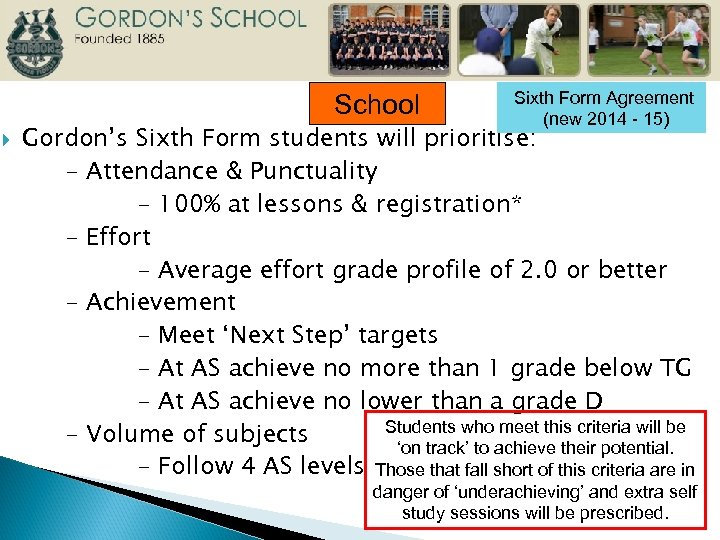 School Sixth Form Agreement (new 2014 - 15) Gordon's Sixth Form students will prioritise:
