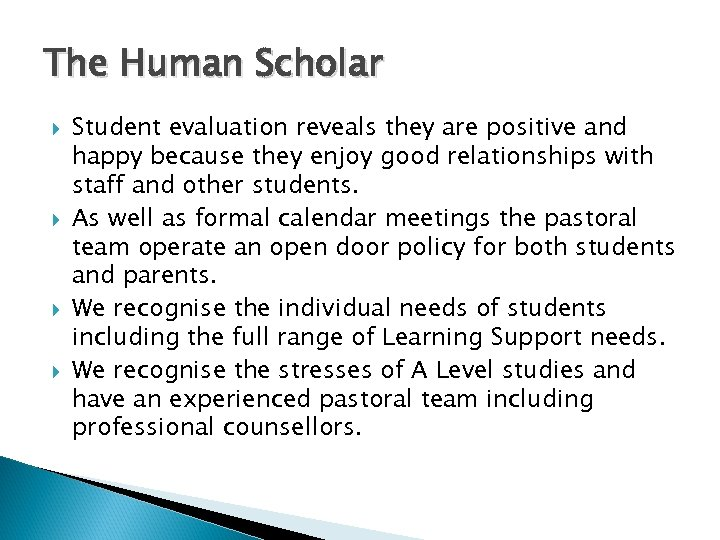 The Human Scholar Student evaluation reveals they are positive and happy because they enjoy