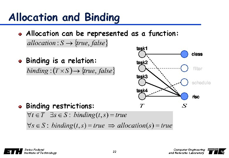 Allocation and Binding Allocation can be represented as a function: task 1 Binding is