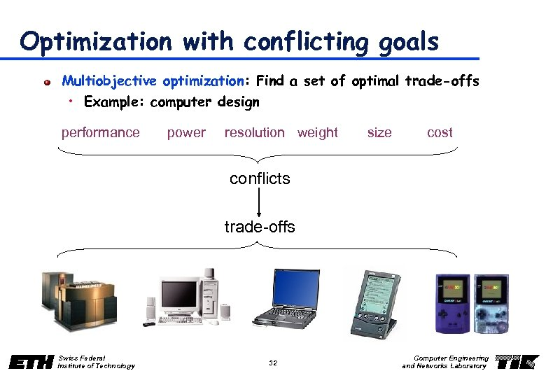 Optimization with conflicting goals Multiobjective optimization: Find a set of optimal trade-offs • Example: