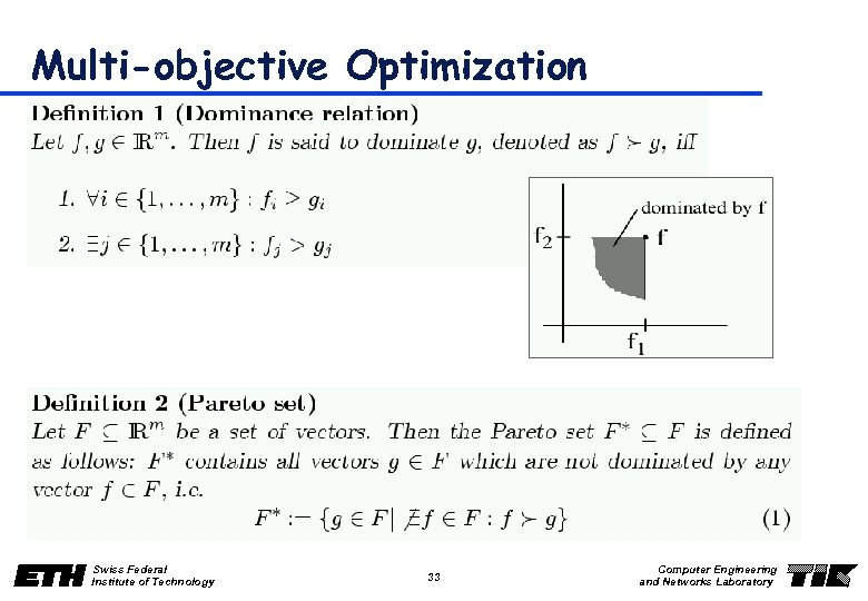 Multi-objective Optimization Swiss Federal Institute of Technology 33 Computer Engineering and Networks Laboratory