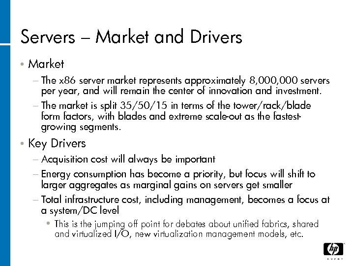 Servers – Market and Drivers • Market − The x 86 server market represents