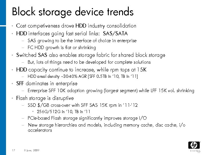 Block storage device trends • Cost competiveness drove HDD industry consolidation • HDD interfaces