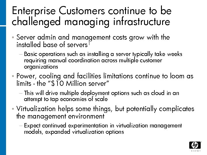 Enterprise Customers continue to be challenged managing infrastructure • Server admin and management costs