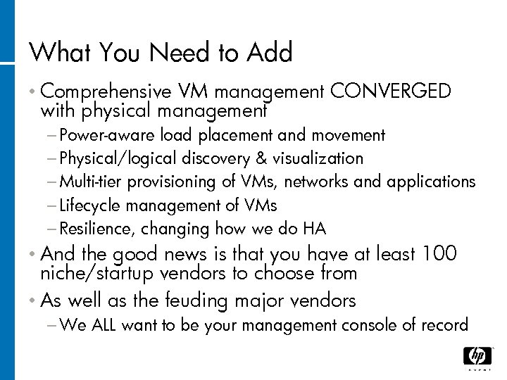 What You Need to Add • Comprehensive VM management CONVERGED with physical management −
