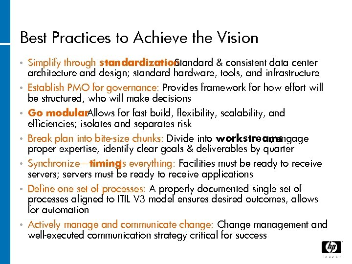 Best Practices to Achieve the Vision • Simplify through standardization : Standard & consistent