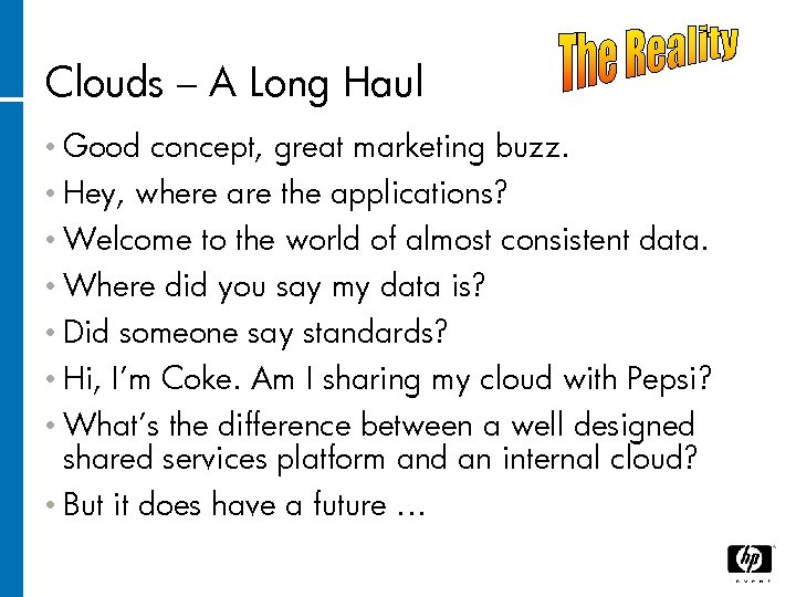 Clouds – A Long Haul • Good • Hey, concept, great marketing buzz. where