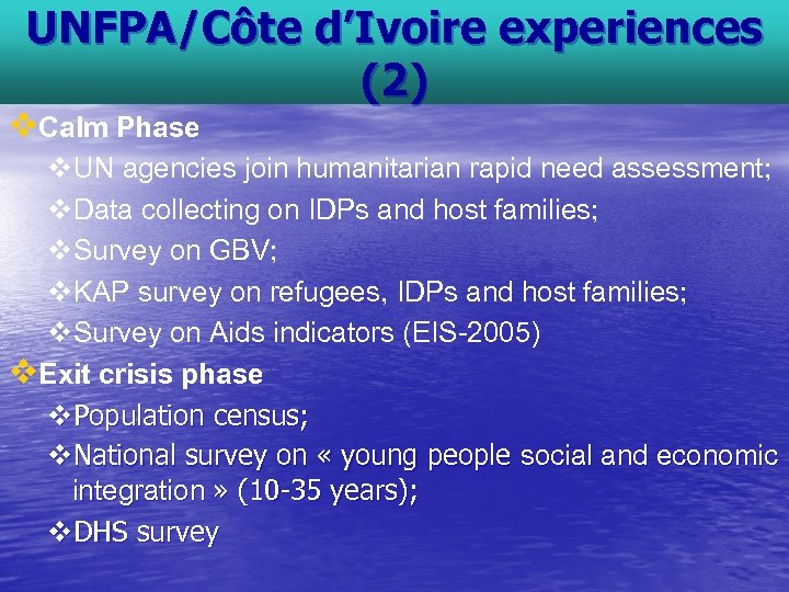 UNFPA/Côte d'Ivoire experiences (2) v. Calm Phase v. UN agencies join humanitarian rapid need