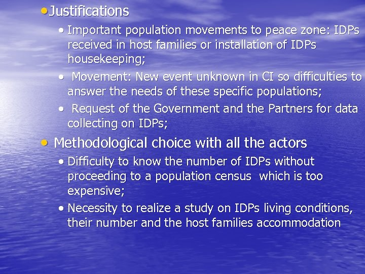 Justifications Important population movements to peace zone: IDPs received in host families or