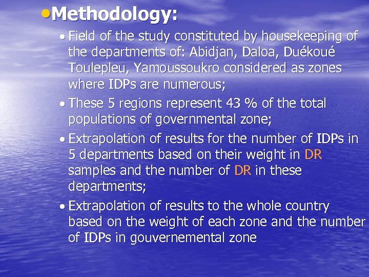 Methodology: Field of the study constituted by housekeeping of the departments of: Abidjan,